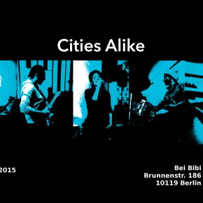 Cities Alike @ BIBI BERLIN