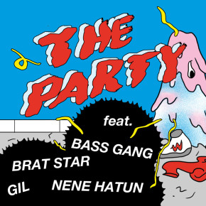 The Party feat. Bass Gang, Brat Star, Gil, Nene Hatun