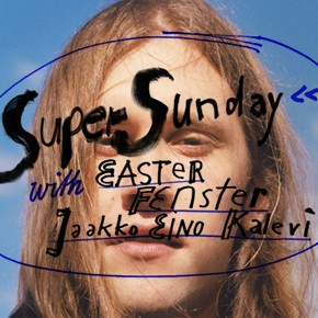 Super Sunday: Easter, Fenster, Jaakko Eino Kalevi